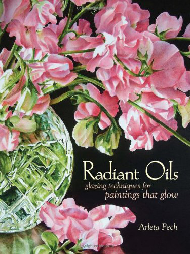 Radiant Oils - Glazing Techniques for Paintings that Glow